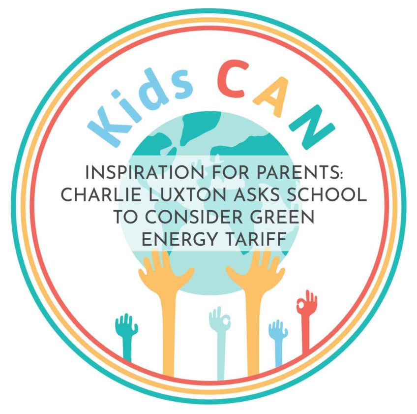 Inspiration for parents: letter to child's school regarding changing to a green energy tariff, by architectural designer and television presenter Charlie Luxton, October 2019